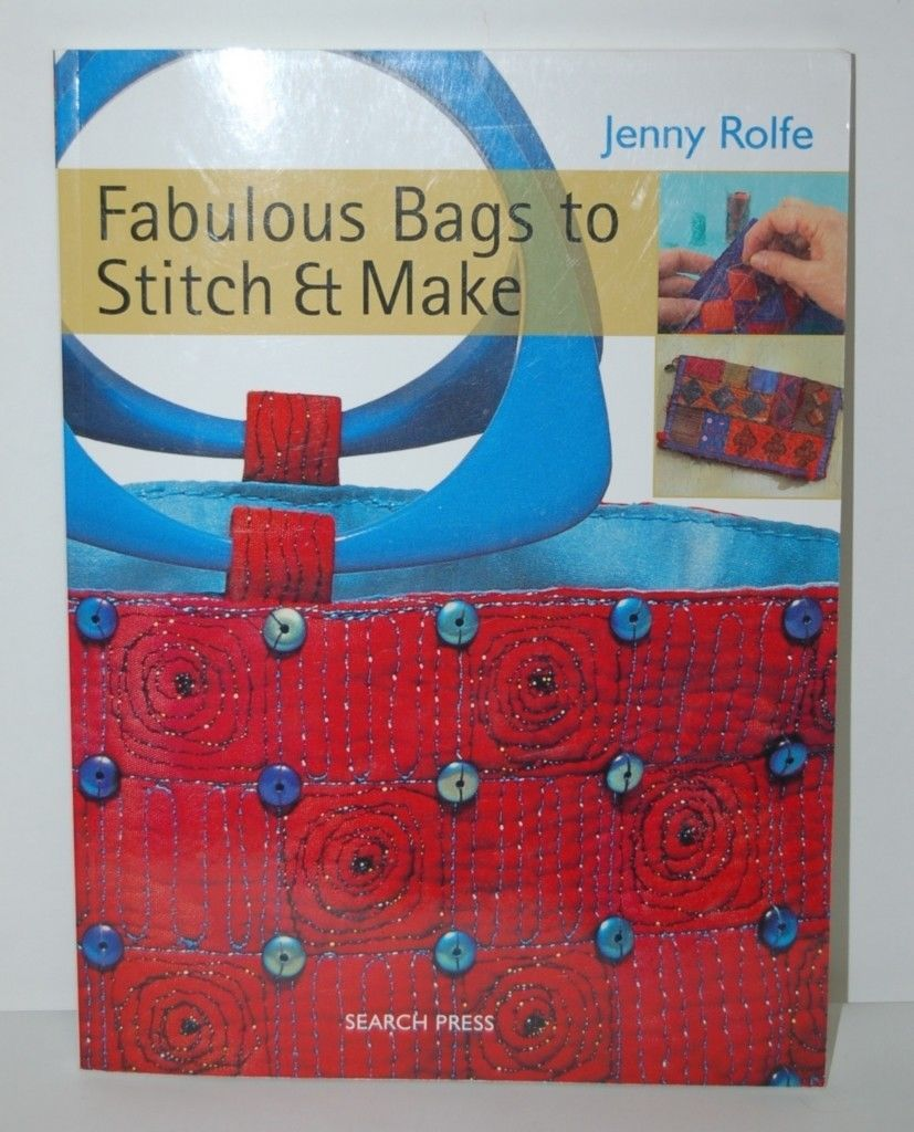 Search Press Jenny Rolfe Fabulous Bags Stitch Make 144 Pages