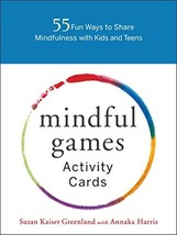 Mindful Games Activity Cards: 55 Fun Ways to Share Mindfulness with Kids... - $29.20
