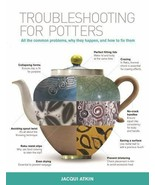 Troubleshooting for Potters: All the Common Problems by Jacqui Atkin - $8.99
