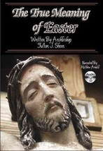 THE TRUE MEANING OF EASTER by Archbishop Fulton J Sheen