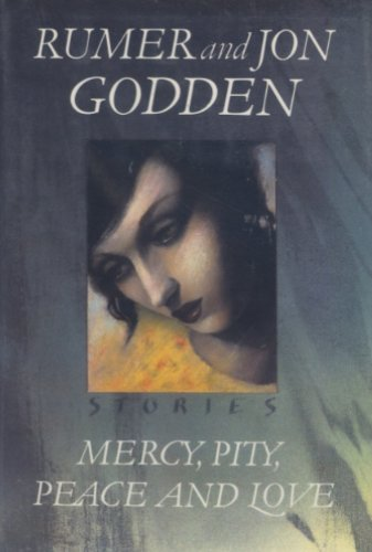 Primary image for Mercy, Pity, Peace, and Love Stories Godden, Rumer and Godden, Jon