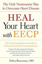 Heal Your Heart with EECP: The Only Noninvasive Way to Overcome Heart Disease [P image 1
