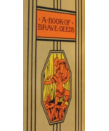 BOOK -- A BOOK OF BRAVE DEEDS from The Young Folks Library (1943 edition) - $12.50