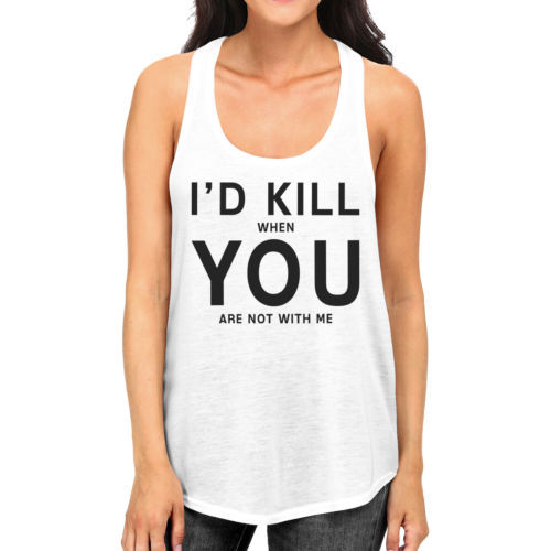 Primary image for Id Kill You Womens Sleeveless Tank Humorous Saying Graphic Tank Top