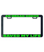An organ donor saved my life license plate frame holder - $5.99