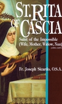 St. Rita of Cascia: Saint of the Impossible (Wife, Mother, Widow, Nun)