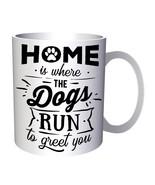 Home is where the dogs 11oz Mug w149 - $10.83