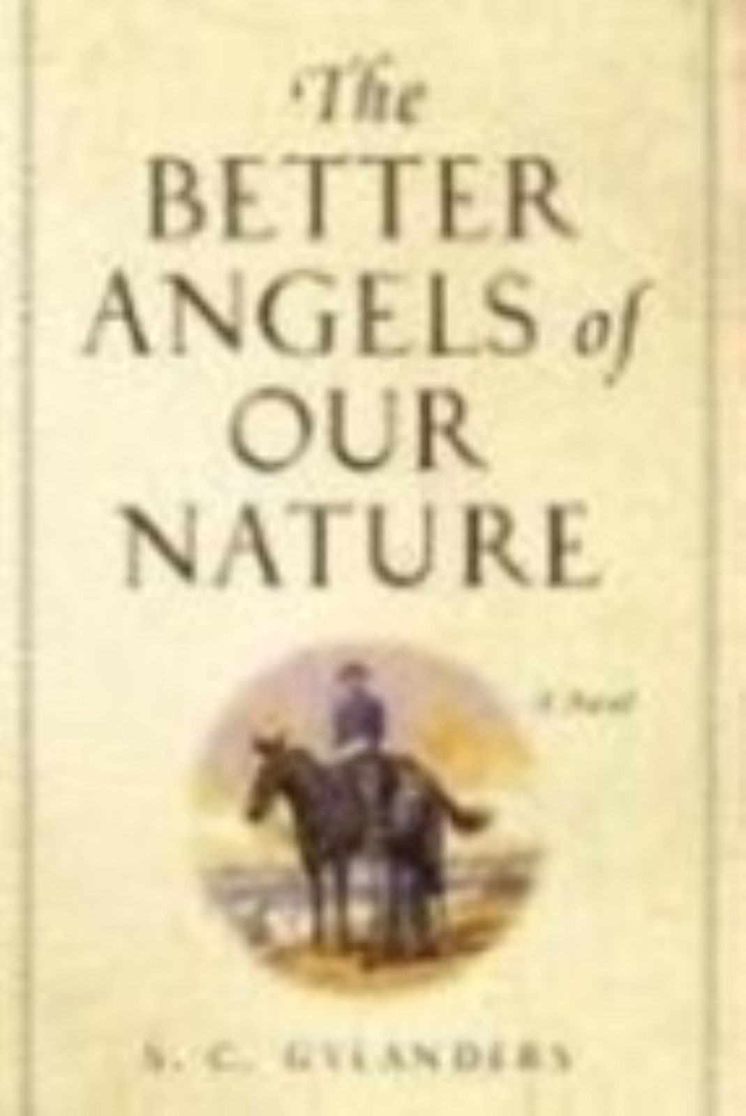 The Better Angels of Our Nature: A Novel by Gylanders