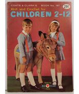 Knit and Crochet for Children 2-12 Coats & Clark Book No. 167 - $3.75