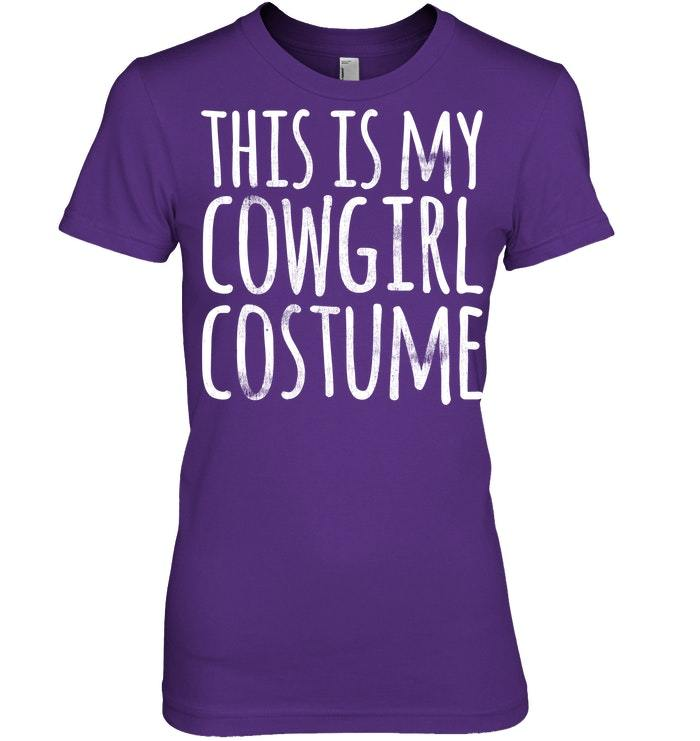 Funny Lazy Halloween Tshirt THIS IS MY COWGIRL COSTUME