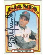 Tito Fuentes autographed Baseball Card (San Francisco Giants) 1972 Topps... - $18.00