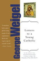 Letters to a Young Catholic Weigel, George - $1.83
