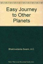 Easy Journey to Other Planets [Paperback] Prabhupada, Swami A.C. Bhaktivedanta