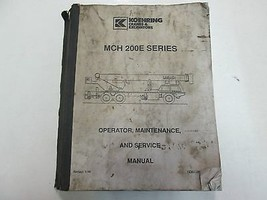 Koehring Cranes & Bagger Mch 200E Serie Service Operator Wartung Manuell - $47.51