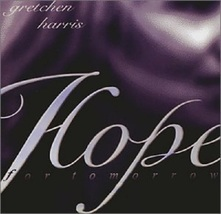 HOPE FOR TOMORROW by Gretchen Harris