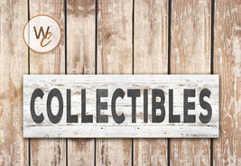 """COLLECTIBLES Sign, 5.5"""" x 17"""" Wood Sign, Rustic Farmhouse Style Sign - $20.25"""