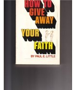 How to Give Away Your Faith [Paperback] Paul E. Little - $1.49
