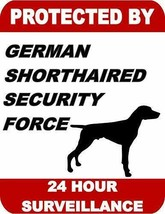 Protected by German Shorthaired Dog Security Force 24 Hour Dog Sign SP1738 - $7.87