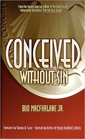 Conceived without sin by bud macfarlane jr