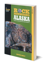 Rockhounding Alaska ~ Rock Hounding - $24.95