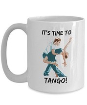 It's Time To Tango - Novelty 15oz White Ceramic Dance Cup - Perfect Anniversary, - $16.82