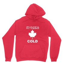 Stoned Cold Shirt Legalize Canada Unisex Red Hoodie Sweatshirt - $24.95+