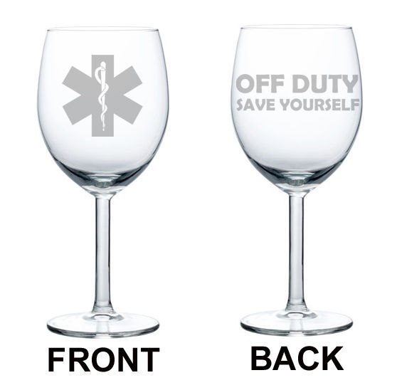 Star Of Life EMT Paramedic Off Duty Save Yourself Funny 2 Sided Wine Glass