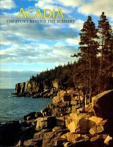 ACADIA The Story Behind The Scenery (Travel Book) - $9.95