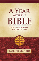 A Year with the Bible: Scriptural Wisdom for Daily Living (Paper-bound)