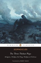 The Three Theban Plays: Antigone; Oedipus the King; Oedipus at Colonus - $8.89
