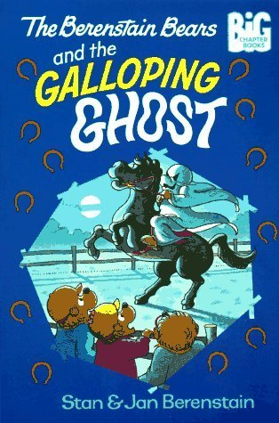 The Berenstain Bears and the Galloping Ghost (Big Chapter Books(TM)) Berenstain,