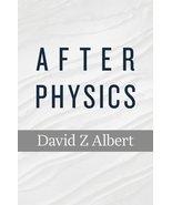After Physics [Hardcover] Albert, David Z - $47.90