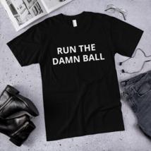 Run the Damn Ball t-shirt / run the Damn Ball / made in usa image 1