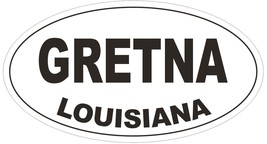Gretna Louisiana Oval Bumper Sticker or Helmet Sticker D3832 - $1.39+