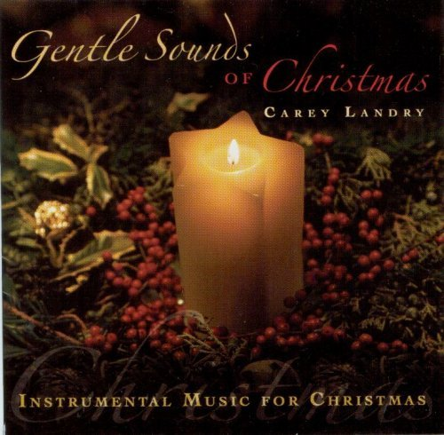 Gentle sound of christmas by carey landry