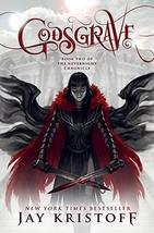 Godsgrave: Book Two of the Nevernight Chronicle [Hardcover] Kristoff, Jay - $14.85