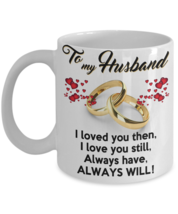 11oz Cup - Perfect Present For Birthday, Anniversary, Fathers Day For Him  - $13.95