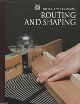 Routing and Shaping The Art of Woodworking Time Life Hardback Book 1993 - $6.93