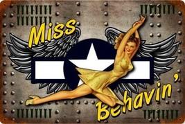 Miss Behavin'  Pin-Up Nose Art Metal Sign - $29.95