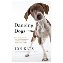 Dancing Dogs : Stories by Jon Katz : New Softcover   @ZB - $11.95
