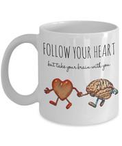 "Heart Mugs ""Funny Heart and Brain Coffee Mug"" Follow Your Heart But Take... - $14.95"