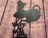 Metal art- 16 gauge steel in black- Alice In Wonderland 'We're all Mad Here' wal