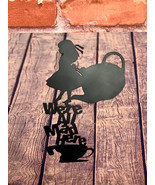 Metal art- 16 gauge steel in black- Alice In Wonderland 'We're all Mad H... - £22.00 GBP