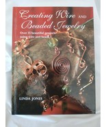 Creating Wire and Beaded Jewelry by Linda Jones (2004, Hardcover) - $44.55