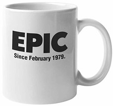 Epic Since February 1979 40th Birthday Internet Slang Print Coffee & Tea Mug Cup - $19.59