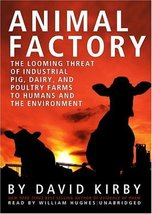 Animal Factory: The Looming Threat of Industrial Pig, Dairy, and Poultry... - $12.00