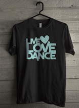 Live love dance - Custom Men's T-Shirt (4332) - $19.13+