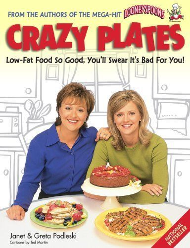 Crazy Plates Low-Fat Food So Good Youll Swear Its Bad for You! Paperback 1999