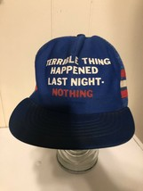 Terrible Thing Happened Last Night, Nothing Trucker Hat Funny Saying Blu... - $11.08