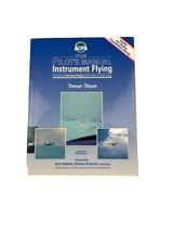 The Pilot's Manual Instrument Flying Book Trevor Thom 0949499935 AOPA Se... - $14.69